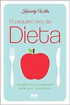 Kimberly Willis - O Pequeno Livro De Dieta