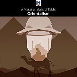 A Macat Analysis of Edward Said's Orientalism