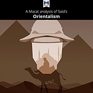 A Macat Analysis of Edward Said's Orientalism Audiobook