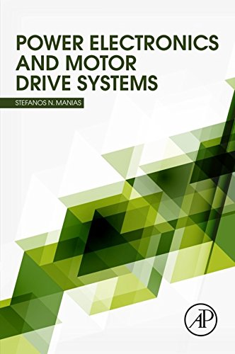 - Power Electronics and Motor Drive Systems