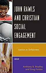 John Rawls and Christian Social Engagement: Justice as Unfairness