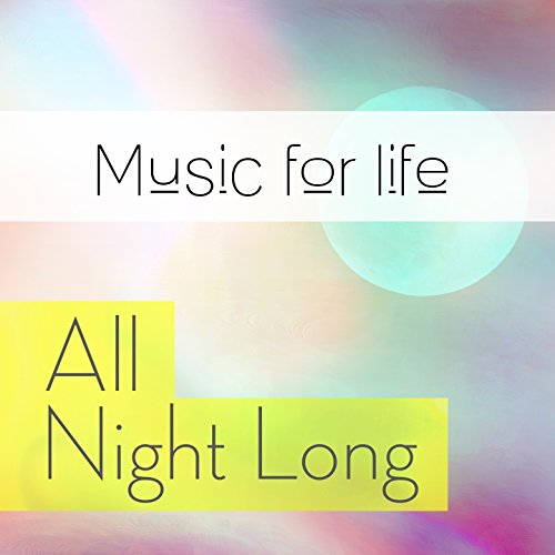 Music for Life: All Night Long
