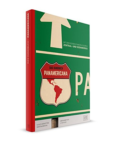 Panamericana - das Handbuch: Mit dem eigenen Fahrzeug durch Zentral- und Südamerika Broschiert – 1. Juni 2017 Klaus Vierkotten Martin-Sebastian Kreplin Ganghaus 3946093434