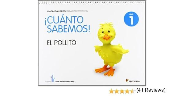 Cuanto Sabemos el Pollito Educ Infantil 3 Años Trabajo Por Proyectos los Caminos Del Saber Santillana - 9788468002187: Amazon.es: Vv.Aa.: Libros