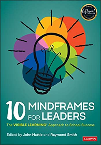 The 10 Mindframes for Leaders: The VISIBLE LEARNING(R) Approach to School Success - Original PDF