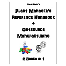 Plant Manager's Reference Handbook + Outsource Manufacturing: 2 Books in 1