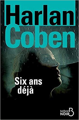Amazon Fr Six Ans Deja Harlan Coben Roxane Azimi Livres