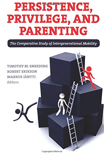 Persistence, Privilege, and Parenting: The Comparative Study of Intergenerational Mobility