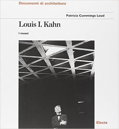 Louis I. Kahn. I musei (Documenti di architettura)