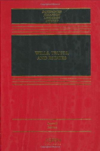 Wills, Trusts, and Estates (Casebook)