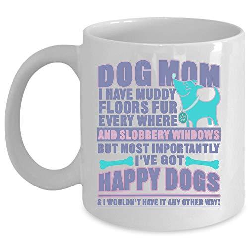 Christmas Mug, My Cute Dog Coffee Mug, Dog Mom I Have Muddy Floors Fur Every Where Cup (Coffee Mug 11 Oz - WHITE)