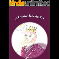 A Criatividade do Rei (Introdução aos Negócios - Empreendedorismo Livro 2)