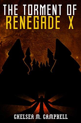 The Torment of Renegade X (Renegade X, Book 3.5)