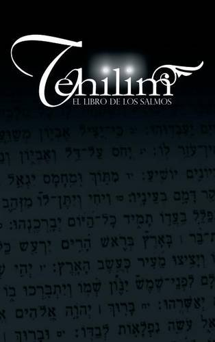 Tehilim: El Libro de los Salmos (Spanish Edition) (Tapa Dura)