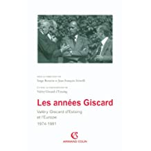 Les années Giscard : Valéry Giscard d'Estaing et l'Europe 1974 -1981 (Hors Collection) (French Edition)