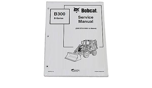 bobcat 864 wiring diagram amazon com bobcat b300 b series loader backhoe workshop repair  bobcat b300 b series loader backhoe