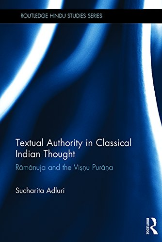 Download Textual Authority in Classical Indian Thought: Ramanuja and the Vishnu Purana (Routledge Hindu Studies Series) Pdf