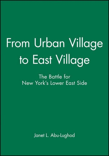 From Urban Village to East Village: The Battle for New York's Lower East Side
