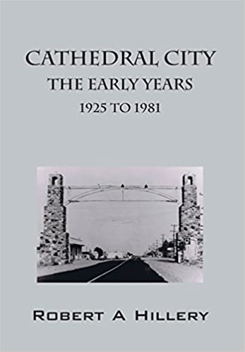 Cathedral City Early Years 1925 to 1981