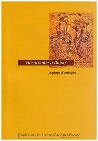 L'hécatombe à Diane par Théodore Agrippa d' Aubigné