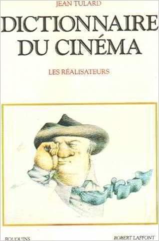 Téléchargements de livres audio gratuits lecteurs mp3 Dictionnaire du cinéma : Tome 1, Les réalisateurs by Jean Tulard 2221086120 en français PDF