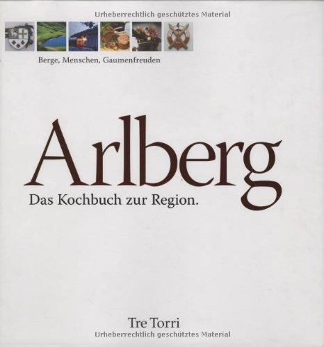 Arlberg: Das Kochbuch zur Region