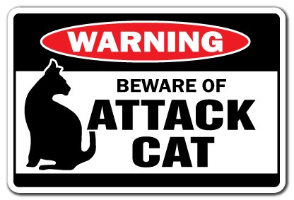 (BEWARE OF ATTACK CAT Warning Sign cats signs guard feline security )