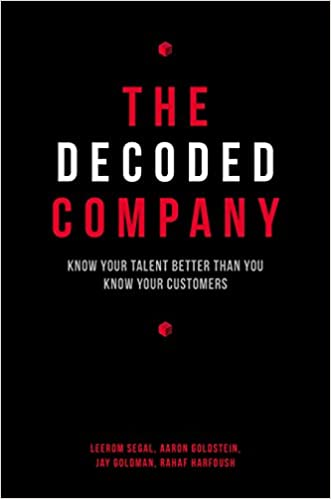 The decoded company know your talent better than you know your the decoded company know your talent better than you know your customers leerom segal aaron goldstein jay goldman rahaf harfoush 9781591847144 malvernweather Gallery