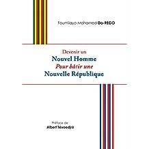 DEVENIR UN NOUVEL HOMME POUR BATIR UNE NOUVELLE REPUBLIQUE (French Edition)