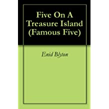 Five On A Treasure Island (Famous Five Book 1)