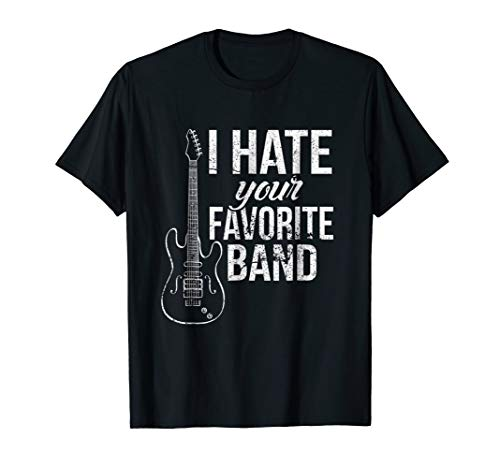 I Hate Your Favorite Band Funny Emo Hipster Music T-Shirt