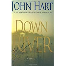 By John Hart: Down River
