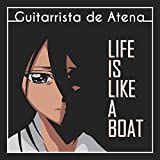 "Life is Like a Boat (From ""Bleach"")"