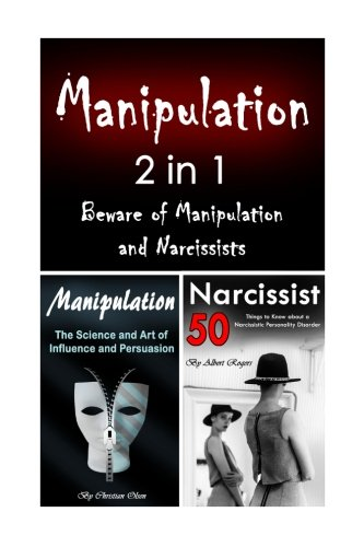 Manipulation: 2 in 1 Beware of Manipulation and Narcissists