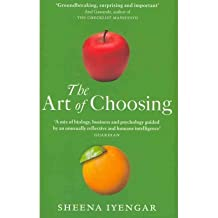 The Art of Choosing: The Decisions We Make Everyday of Our Lives, What They Say About Us and How We Can Improve Them (Abacus) (Paperback) - Common