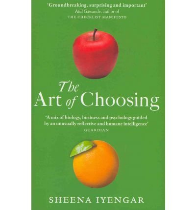 Download The Art of Choosing: The Decisions We Make Everyday of Our Lives, What They Say About Us and How We Can Improve Them (Abacus) (Paperback) - Common ebook