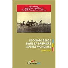 Le Congo belge dans la Première Guerre mondiale (1914-1918) (French Edition)
