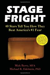 Stage Fright: 40 Stars Tell You How They Beat America's #1 Fear Paperback
