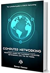 Curious about how the Internet works?               Well, the Internet is formed of many, many interconnected computer networks. This Computer Networking book is designed for everyone who is willing to learn about all of the great stuf...