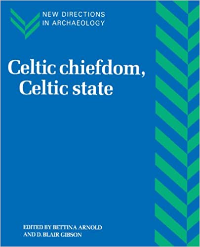 Celtic Chiefdom, Celtic State: The Evolution of Complex