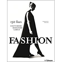 Fashion: 150 Years - Couturiers, Designers, Labels