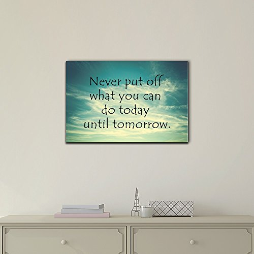 Motivational Quotes Never Put Off What You Can Do Today Until Tomorrow