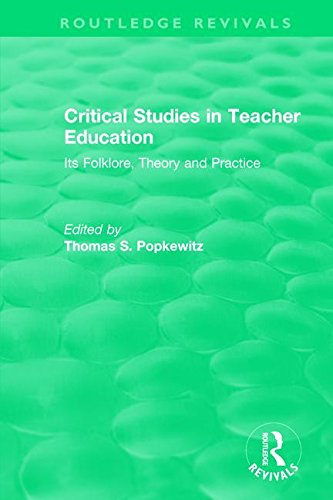 Critical Studies in Teacher Education: Its Folklore, Theory and Practice