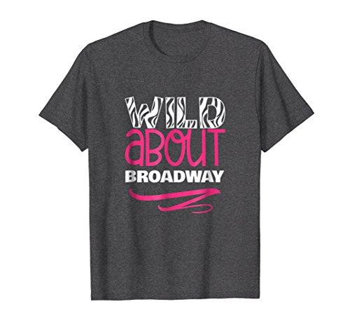 Mens NYC Souvenir Wild About Broadway Theater New York Tshirt Medium Dark (Costume Broadway Nyc)