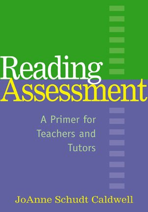 Reading Assessment: A Primer for Teachers and Tutors