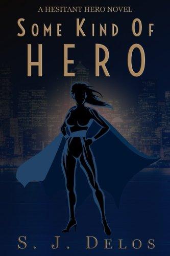Read Online Some Kind of Hero (A Hesitant Hero) (Volume 2) ebook