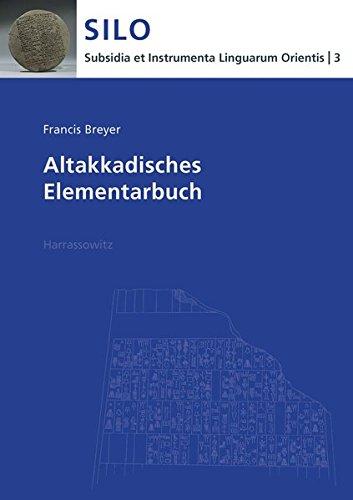 Altakkadisches Elementarbuch (Subsidia et Instrumenta Linguarum Orientis, Band 3)