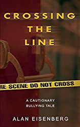Crossing the Line: A Cautionary Bullying Tale