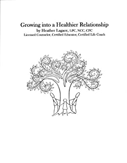 Growing into a Healthier Relationship by [Lagace, Heather]