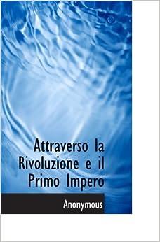 Book Attraverso la Rivoluzione e il Primo Impero